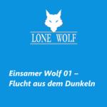 Einsamer Wolf 01 – Flucht aus dem Dunkeln