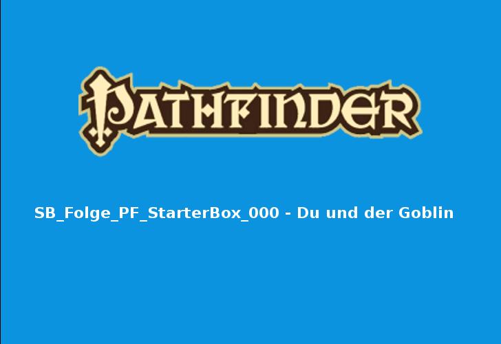 SB_Folge_PF_StarterBox_000 – Du und der Goblin